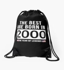 - The Best Are Born In 2000 Limited Edition Legend Year Old - Birthday Gift  Drawstring Bag