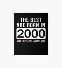 - The Best Are Born In 2000 Limited Edition Legend Year Old - Birthday Gift  Art Board