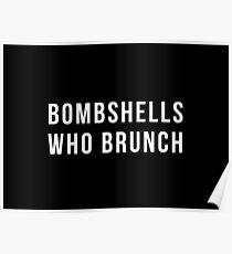 Bombshells Who Brunch Poster