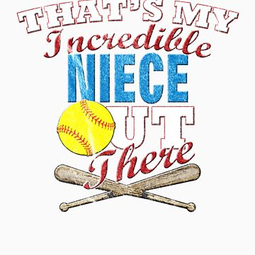 Softball Niece, Uncle or Aunt Gift by RENEGADETEES