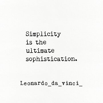 Simplicity is the ultimate sophistication. by Pagarelov