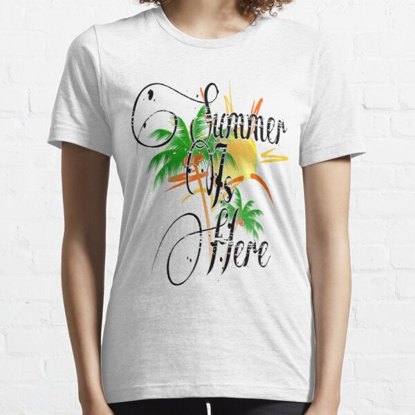 Summer is here Essential T-Shirt