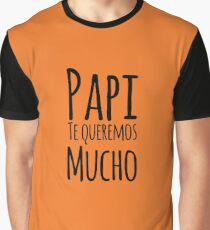 Regalo Para Papa - Papi Te Queremos Mucho - Dad Birthday - Gift in Spanish Graphic T-Shirt
