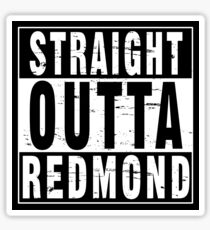 Straight Outta Redmond Sticker