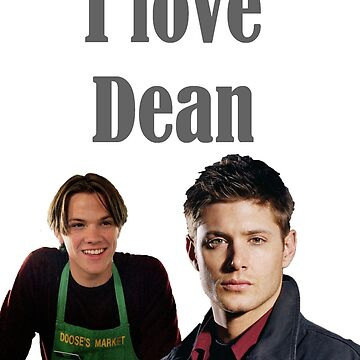 I Love Dean Supernatural Gilmore Girls by freethephoenix