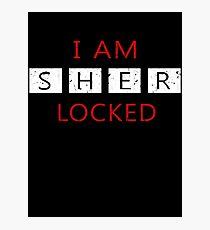 I Am Sherlocked - Sherlock Holmes Photographic Print