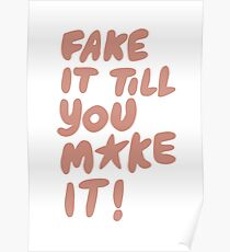Fake it till you make it! Poster