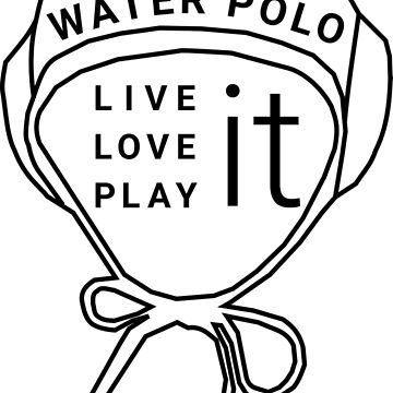 LIVE it, LOVE it, PLAY it WATER POLO by Pernik17
