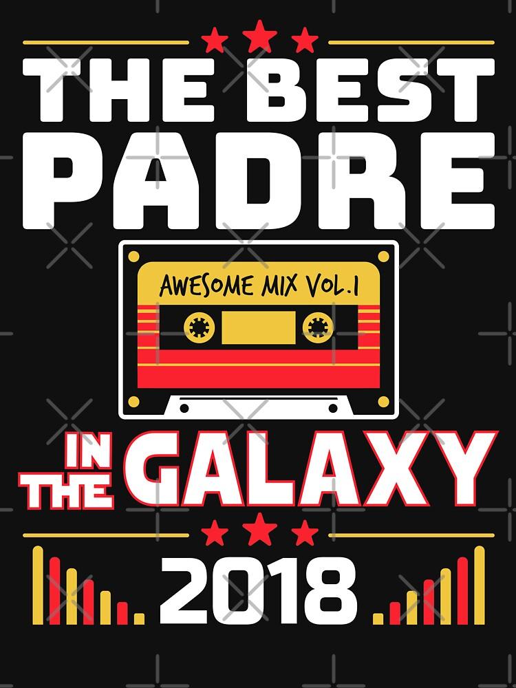 Best Padre In Galaxy Fathers Day Gift 2018 by csfanatikdbz