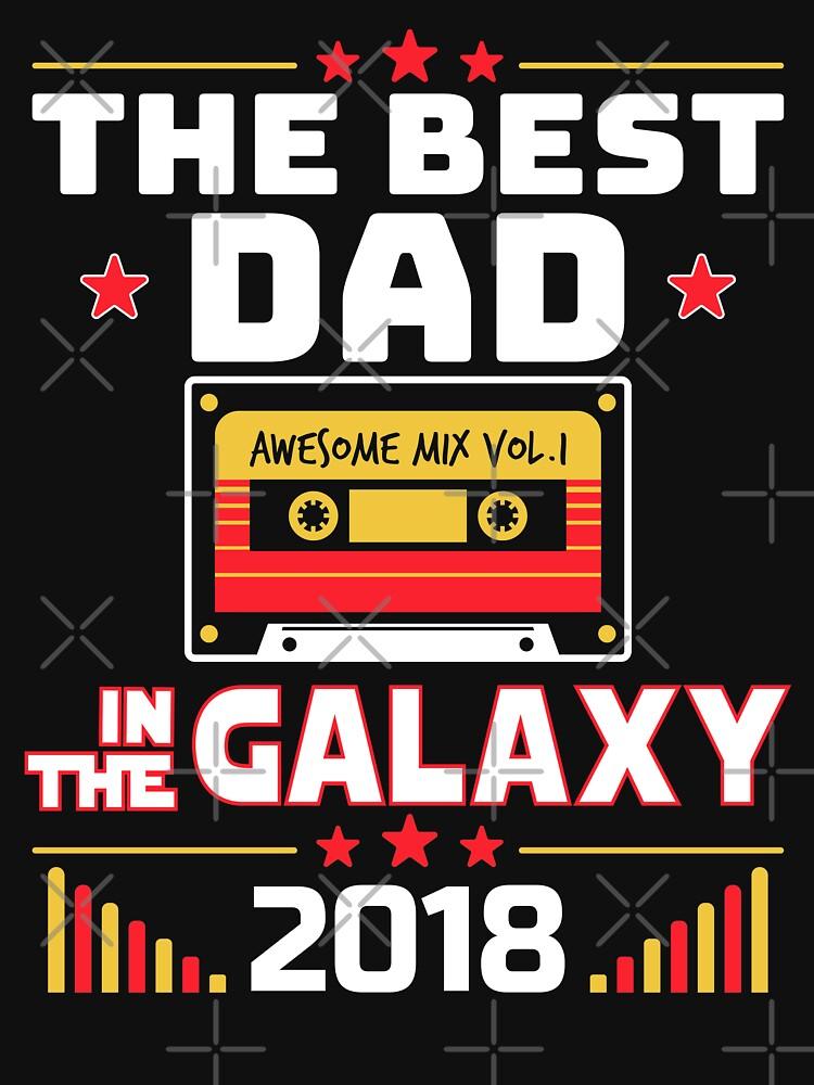 Fathers Day Gift Best Dad In Galaxy 2018 by csfanatikdbz