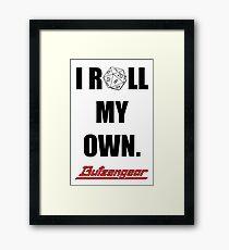 I Roll My Own. -- White Framed Print