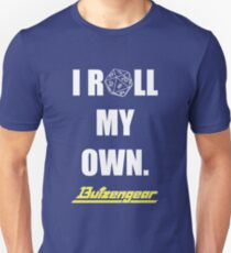 I Roll My Own. -- Blue Tee Unisex T-Shirt