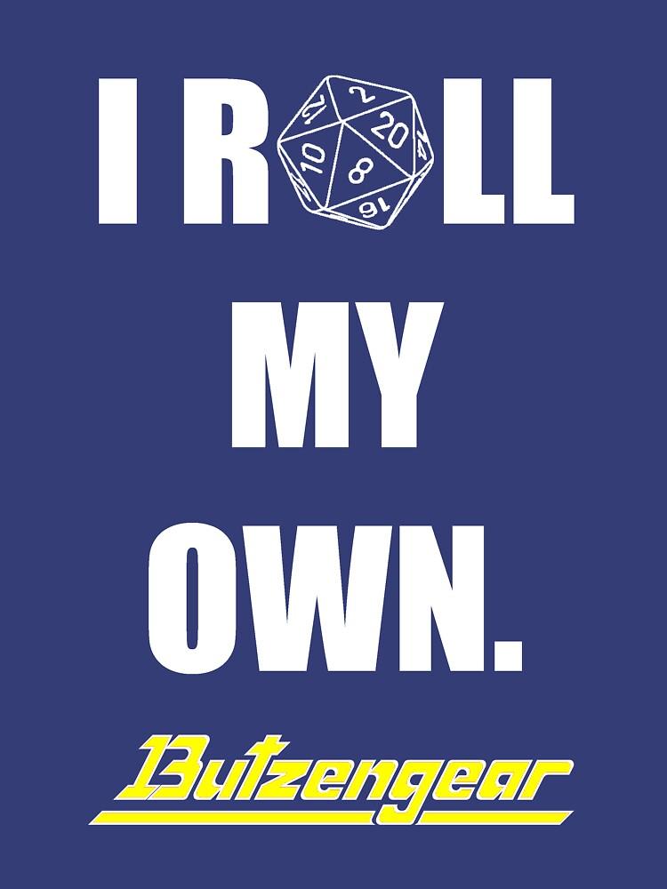 I Roll My Own. -- Blue Tee by Butzengear