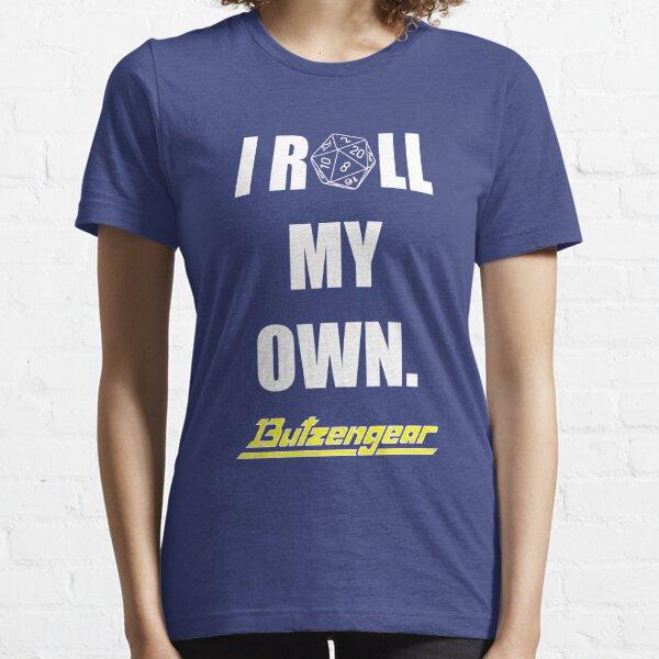 Ich rolle meine eigenen. - Blaues T-Stück Essential T-Shirt