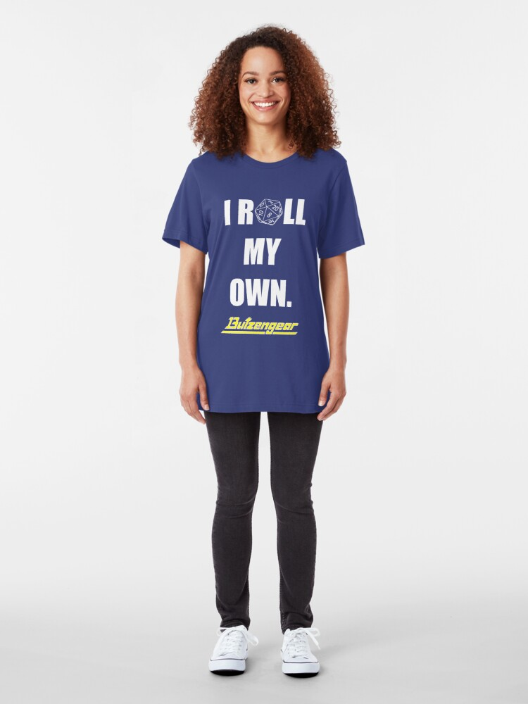 Alternate view of I Roll My Own. -- Blue Tee Slim Fit T-Shirt