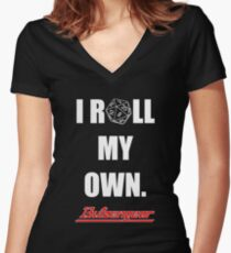 I Roll My Own. -- Black Women's Fitted V-Neck T-Shirt