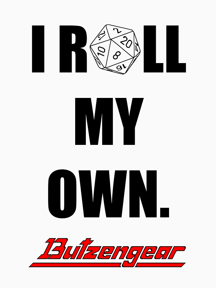 I Roll My Own. -- White by Butzengear