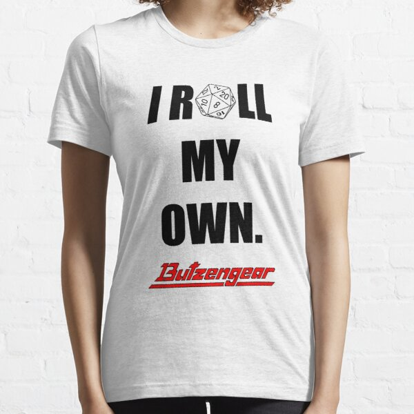 I Roll My Own. -- White Essential T-Shirt
