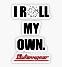 I Roll My Own. -- White Sticker