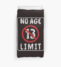 No Age Limit 13th Birthday Gifts Funny B-day for 13 Year Old Duvet Cover