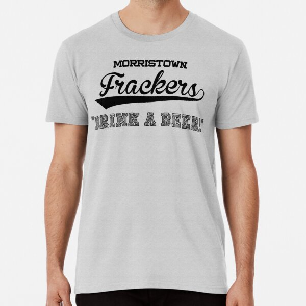 "Morristown Frackers ""Drink a beer!"" - Brockmire Shirt Premium T-Shirt"