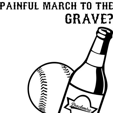 how about we kill another three hours on our slow and painful march to the grave Brockmire Baseball t shirt by claydunker
