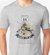 born to be rider Unisex T-Shirt