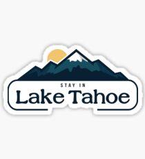 stay in lake tahoe Sticker