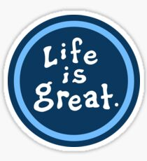 life is great more than Good Sticker