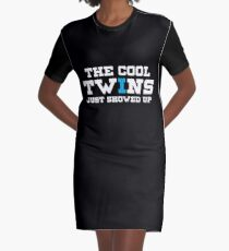 Funny The Cool Twins Just Showed Up Graphic T-Shirt Dress