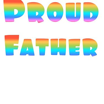 LGBT Pride Rainbow Flag Proud Father by Punchzip
