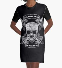 Yes I Am A Pirate 200 Years Too Late Skull Design Graphic T-Shirt Dress