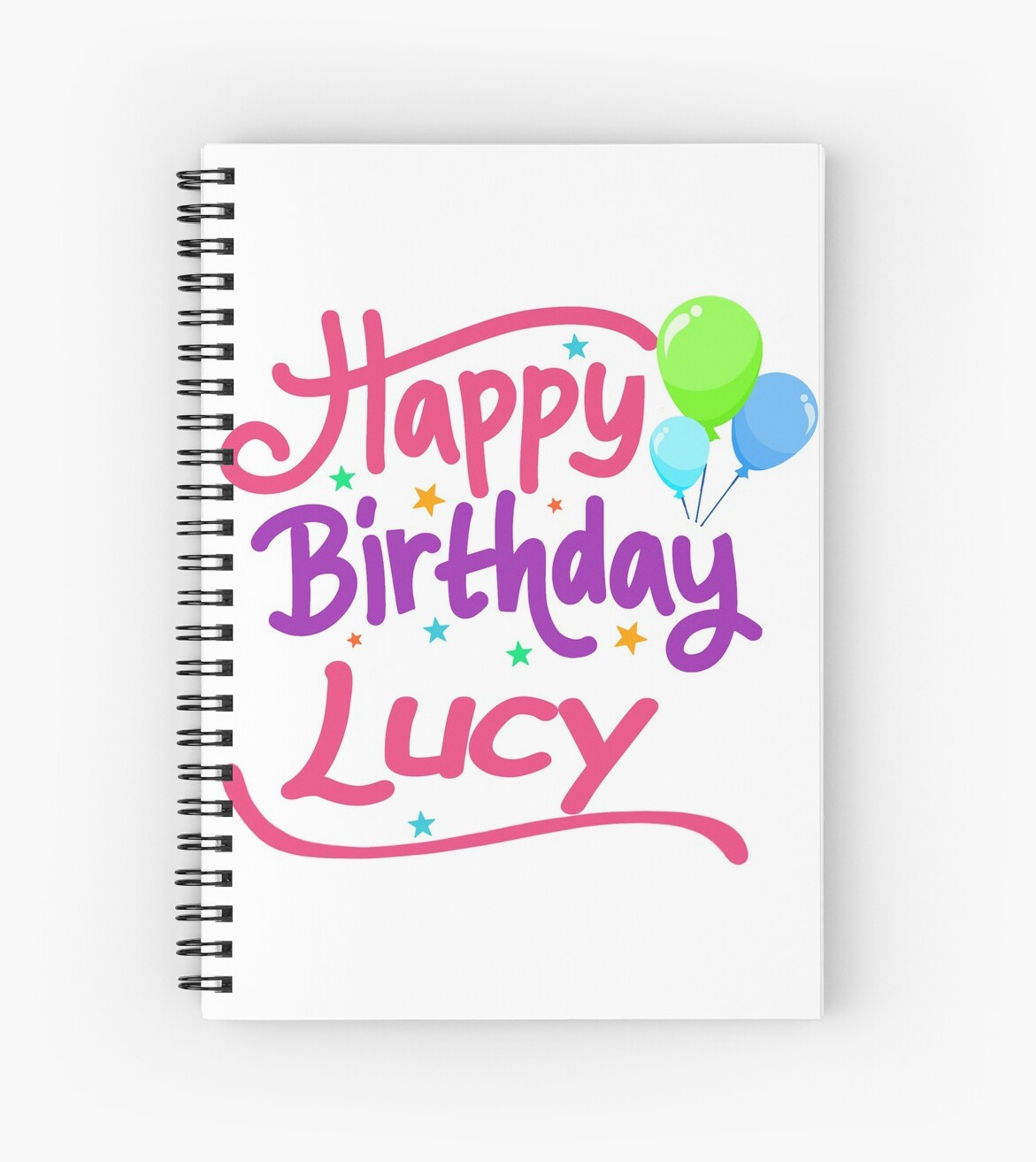 Happy Birthday Lucy Spiral Notebooks By Pm Names Redbubble