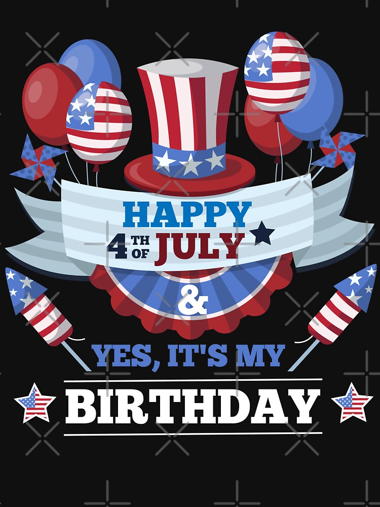 Happy 4th July And Yes Its My Birthday Classic T Shirt By Ecokeeps