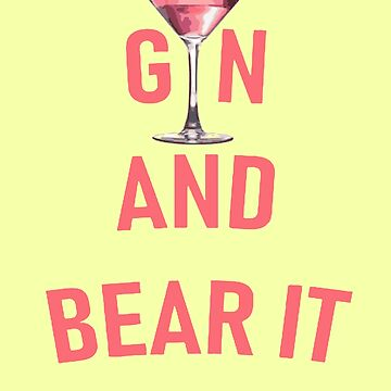 Gin and Bear It Girly Humor Pink Gin  by taiche
