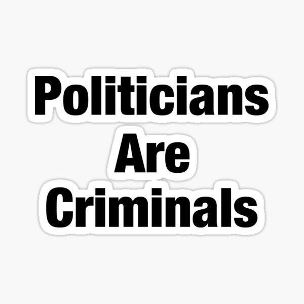 Les politiciens sont des criminels anti chemise d'anarchie de l'establishment Sticker