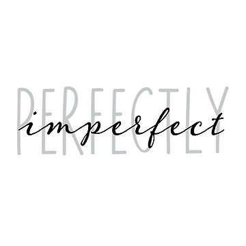 perfectly imperfect by beakraus