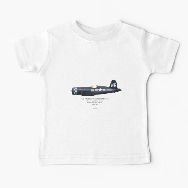 Do What You're Supposed to Do - F4U-4 Baby T-Shirt