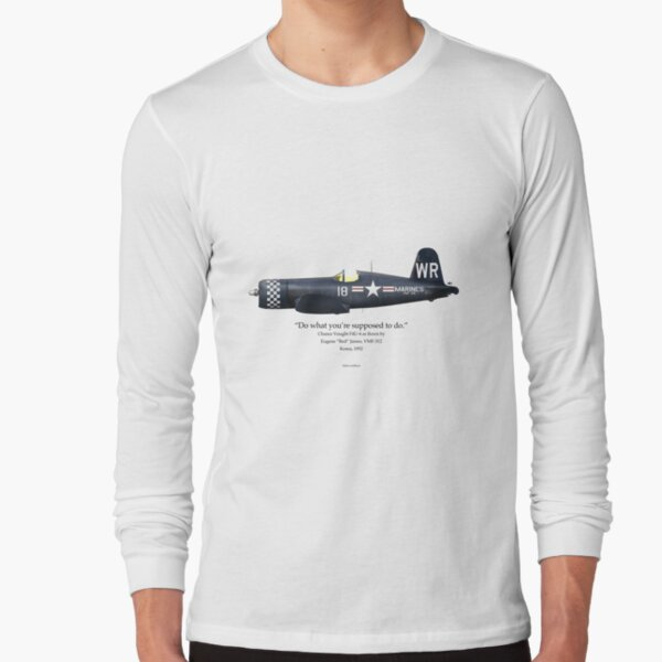 Do What You're Supposed to Do - F4U-4 Long Sleeve T-Shirt
