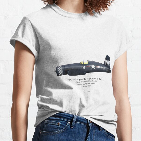 Do What You're Supposed to Do - F4U-4 Classic T-Shirt
