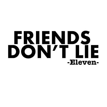 Eleven Friends Dont Lie Design  by SimpleDees