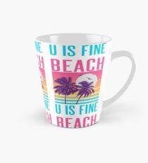 Beach U Is Fine Tall Mug