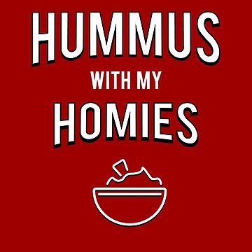 Hummus With My Homies - Red Vegan Hummus by RaveRebel