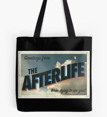Greetings from the Afterlife Tote Bag