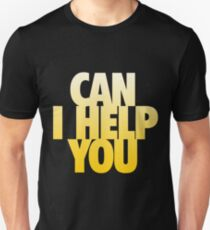 Can I Help You Unisex T-Shirt