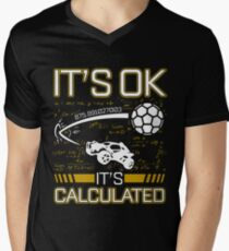 Its OK Its Calculated Funny Gift For Rocket Gamers Men's V-Neck T-Shirt
