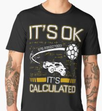 Its OK Its Calculated Funny Gift For Rocket Gamers Men's Premium T-Shirt