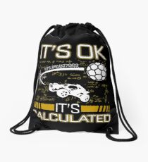 Its OK Its Calculated Funny Gift For Rocket Gamers Drawstring Bag
