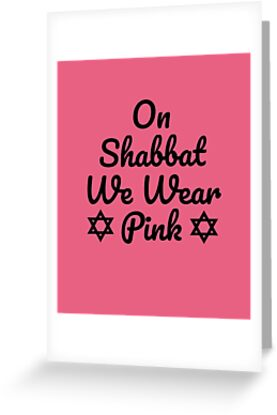 Shabbat Shalom Funny Jewish Humor Jew Hebrew We Wear Pink