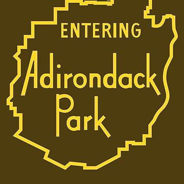 Entering Adirondack Park Sign - Adirondack Mountains by yelly123